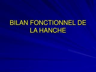 BILAN FONCTIONNEL DE LA HANCHE