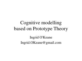 Cognitive modelling based on Prototype Theory