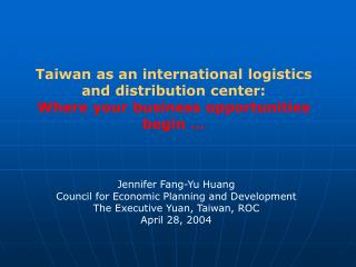 Jennifer Fang-Yu Huang Council for Economic Planning and Development