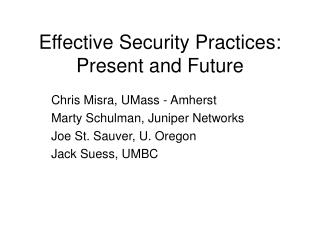 Effective Security Practices: Present and Future