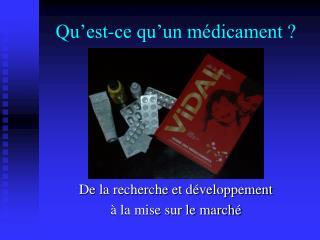 Qu'est-ce qu'un médicament ?