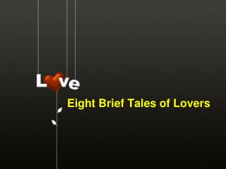 Eight Brief Tales of Lovers