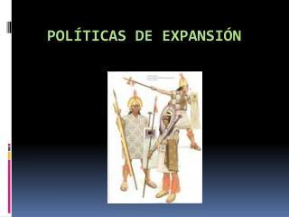 POLÍTICAS DE EXPANSIÓN