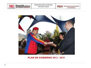 PLAN DE GOBIERNO 2013 - 2019