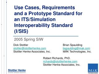 Use Cases, Requirements and a Prototype Standard for an ITS