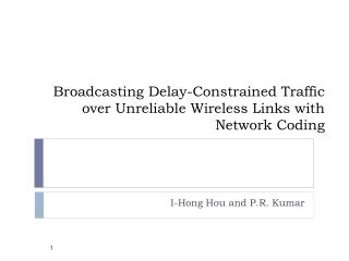 Broadcasting Delay-Constrained Traffic over Unreliable Wireless Links with Network Coding