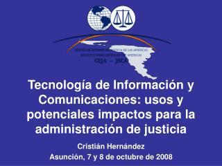 Cristián Hernández Asunción, 7 y 8 de octubre de 2008