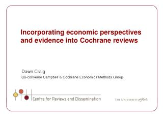 Incorporating economic perspectives and evidence into Cochrane reviews