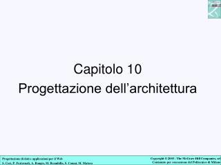 Capitolo 10  Progettazione dell'architettura