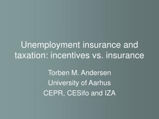 Unemployment insurance and taxation: incentives vs. insurance