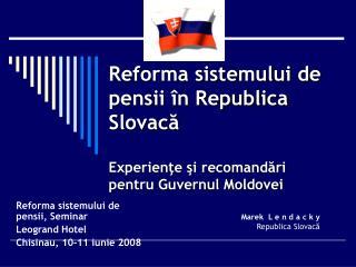 Reforma sistemului de pensii, Seminar Leogrand Hotel Chisinau, 10-11 iunie 2008
