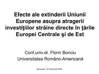 Conf.univ.dr. Florin Bonciu Universitatea Româno-Americană