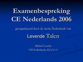 Examenbespreking  CE Nederlands 2006