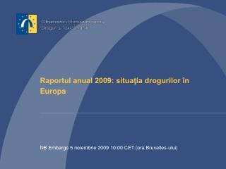 Raportul anual 2009: situaţia drogurilor în Europa