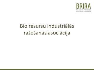 Bio resursu industriālās ražošanas asociācija