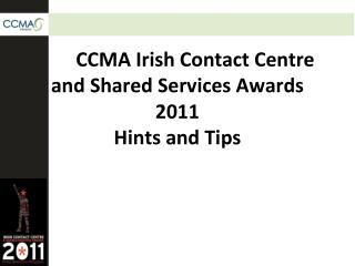 CCMA Irish Contact Centre and Shared Services Awards 2011 Hints and Tips