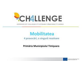 Mobilitatea 4 provocări, o singură rezolvare