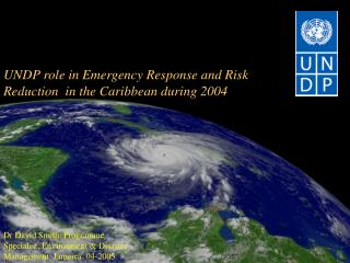 UNDP role in Emergency Response and Risk Reduction  in the Caribbean during 2004