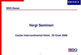 Vergi Semineri Ceylan Intercontinental Hotel,  2 9 Ocak  200 8