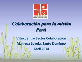Colaboración para la misión Perú