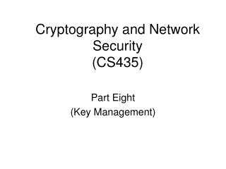 Cryptography and Network Security (CS435)
