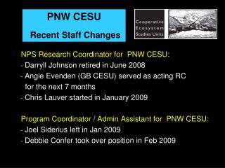 NPS Research Coordinator for  PNW CESU: Darryll  Johnson retired in June 2008