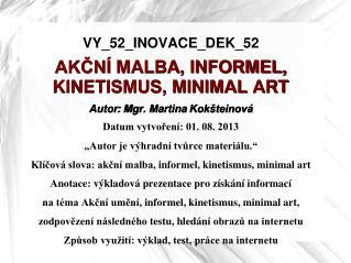 VY_52_INOVACE_DEK_52 AKČNÍ  MALBA, INFORMEL,  KINETISMUS, MINIMAL  ART