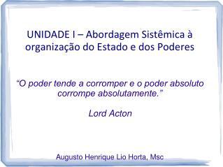 UNIDADE I – Abordagem Sistêmica à organização do Estado e dos Poderes