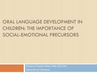 Oral Language Development in Children: The Importance of Social-Emotional Precursors
