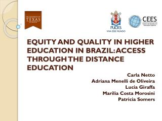 EQUITY AND QUALITY IN HIGHER EDUCATION IN BRAZIL: ACCESS THROUGH THE DISTANCE EDUCATION