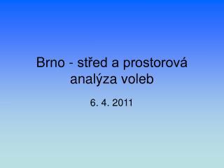Brno - střed a prostorová analýza voleb