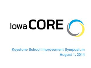 Keystone School Improvement Symposium August 1, 2014