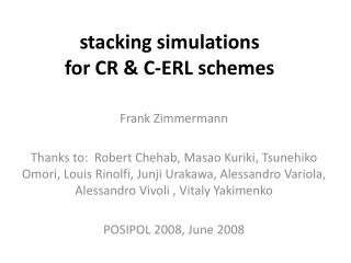 stacking simulations for CR & C-ERL schemes