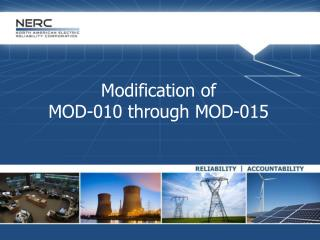 Modification of  MOD-010 through MOD-015