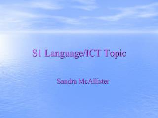 S1 Language/ICT Topic