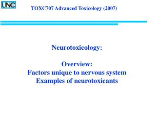 Neurotoxicology:  Overview: Factors unique to nervous system Examples of neurotoxicants