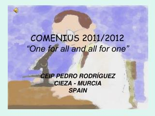 """COMENIUS 2011/2012 """"One for all and all for one"""""""