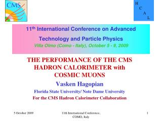 THE PERFORMANCE OF THE CMS HADRON CALORIMETER with COSMIC MUONS Vasken Hagopian
