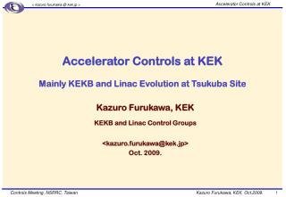 Accelerator Controls at KEK Mainly KEKB and Linac Evolution at Tsukuba Site