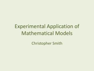 Experimental Application of Mathematical Models