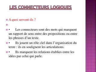 LES CONNECTEURS LOGIQUES