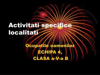 Activitati specifice localitati