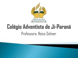 Col�gio Adventista de Ji-Paran�