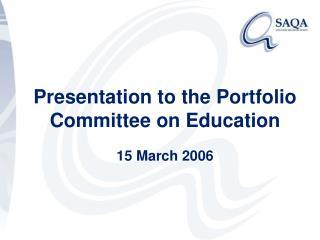 Presentation to the Portfolio Committee on Education