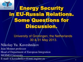 Energy Security in EU-Russia Relations.  Some Questions for Discussion .
