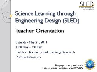 Science Learning through Engineering Design (SLED) Teacher Orientation