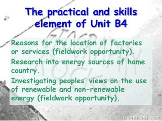 The practical and skills element of Unit B4