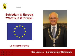 Schiedam & Europa ' What ' s in  it for us ?'