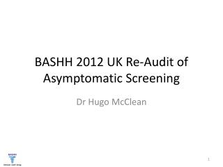 BASHH 2012 UK Re-Audit of Asymptomatic Screening