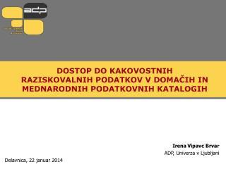 Dostop do kakovostnih raziskovalnih podatkov v domačih in mednarodnih podatkovnih katalogih